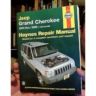 Jeep Grand Cherokee Automotive Repair Manual All Jeep Grand Cherokee Models 1993 Through 1998 (Haynes Automotive Repair Manual Series) Larry Warren, Larry Wareen, John Harold Haynes 9781563923159 Books
