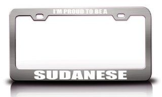 I'M PROUD TO BE A SUDANESE Nationality Country Metal License Plate Frame Tag Holder Chrome Automotive