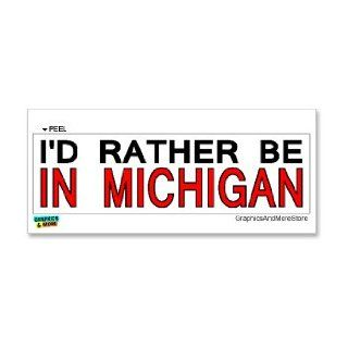 I'd Rather Be In Michigan   Window Bumper Laptop Sticker Automotive