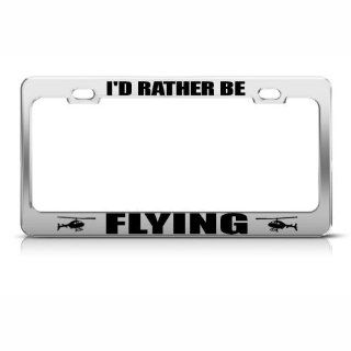 Rather Be Flying Helicopter Metal License Plate Frame Tag Holder Automotive