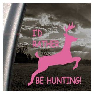 I'd Rather Be Hunting Pink Decal Deer Hunter Car Pink Sticker   Themed Classroom Displays And Decoration