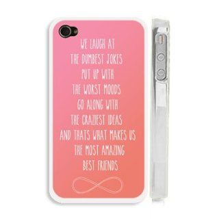 "Pink Best Friends Quote iPhone 4 Case   ""We laugh at the dumbest jokes, put up with the worst moods, go along with the craziest ideas, and that's what makes us the most amazing best friends"" Infinity Heart iPhone 4s Case with Best Friends Quo"