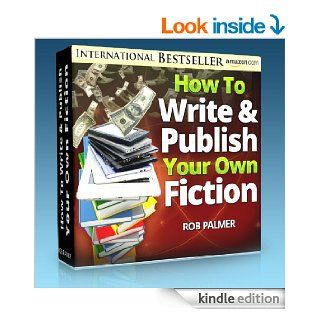 No More Rejections How To Write and Publish Your Own Fiction Profitably, Quickly and Easilyand Become a Bestselling Author Almost Overnight (How To Make Money With eBooks Book 1)   Kindle edition by Rob Palmer. Business & Money Kindle eBooks @ .