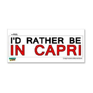 I'd Rather Be In Capri   Window Bumper Laptop Sticker Automotive