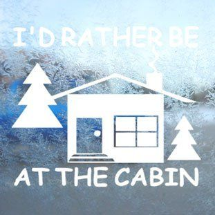 I'd Rather Be At The Cabin White Decal Camping Hiking White Sticker   Themed Classroom Displays And Decoration