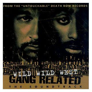 Wild Wild West Gang Related The Soundtrack [Clean Version] Music