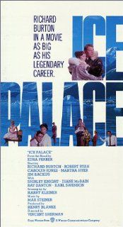 Ice Palace [VHS] Richard Burton, Robert Ryan, Martha Hyer, Jim Backus, Carolyn Jones, Ray Danton, Diane McBain, Karl Swenson, Shirley Knight, Barry Kelley, Sheridan Comerate, George Takei, Joseph F. Biroc, Vincent Sherman, William H. Ziegler, Harry Kleine