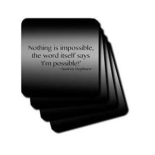 cst_130255_1 ToryAnne Collections Quotes   Nothing is impossible, the word itself says 'I'm possible', Audrey Hepburn   Coasters   set of 4 Coasters   Soft Kitchen & Dining